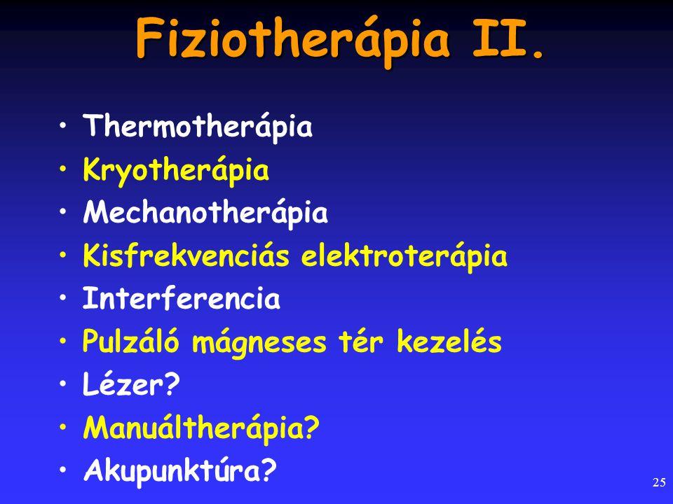 Fiziotherápia II. Thermotherápia Kryotherápia Mechanotherápia