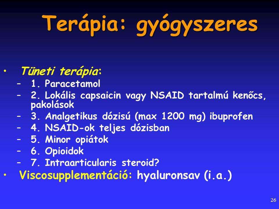 Terápia: gyógyszeres Tüneti terápia: