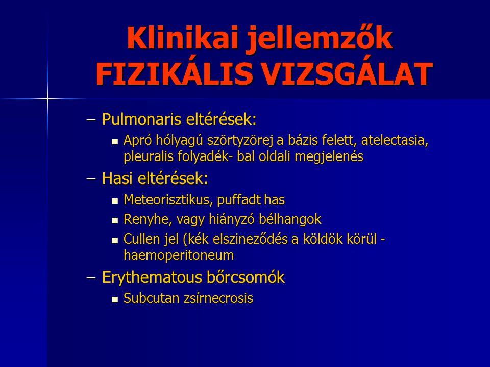 Klinikai jellemzők FIZIKÁLIS VIZSGÁLAT