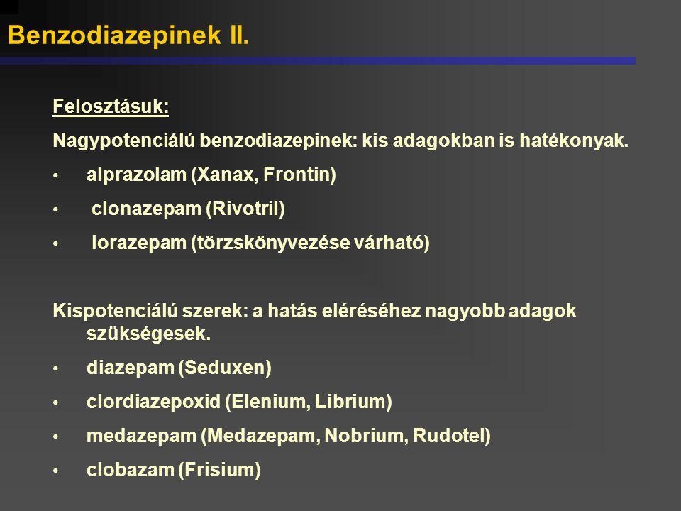 Benzodiazepinek II. Felosztásuk: