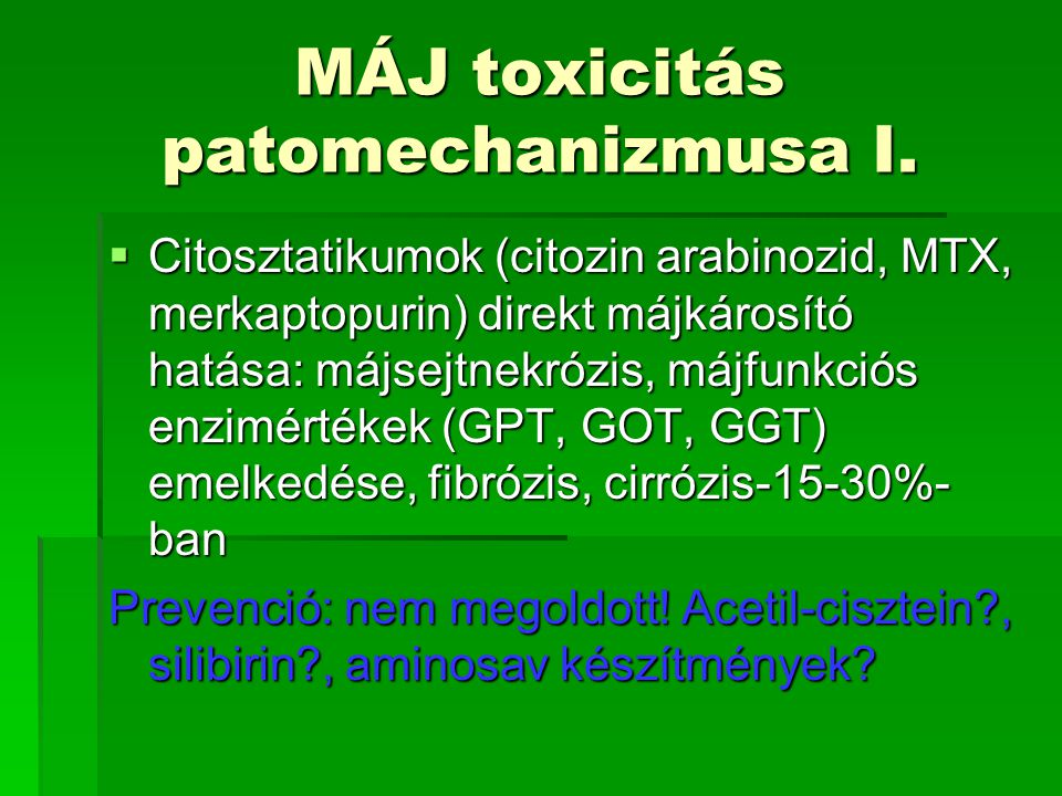 MÁJ toxicitás patomechanizmusa I.