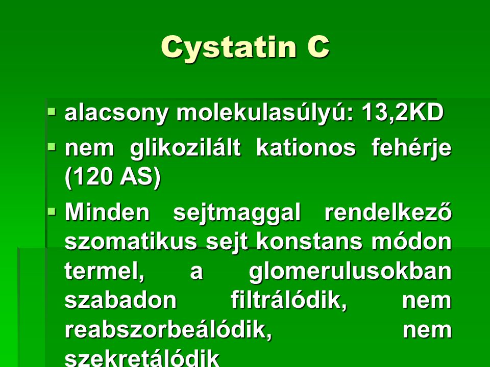 Cystatin C alacsony molekulasúlyú: 13,2KD