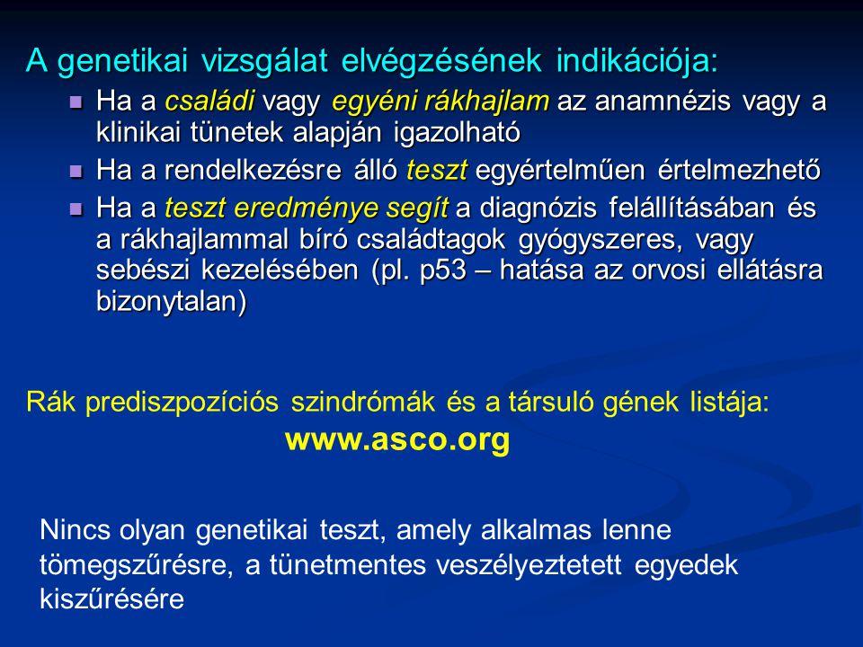 A genetikai vizsgálat elvégzésének indikációja: