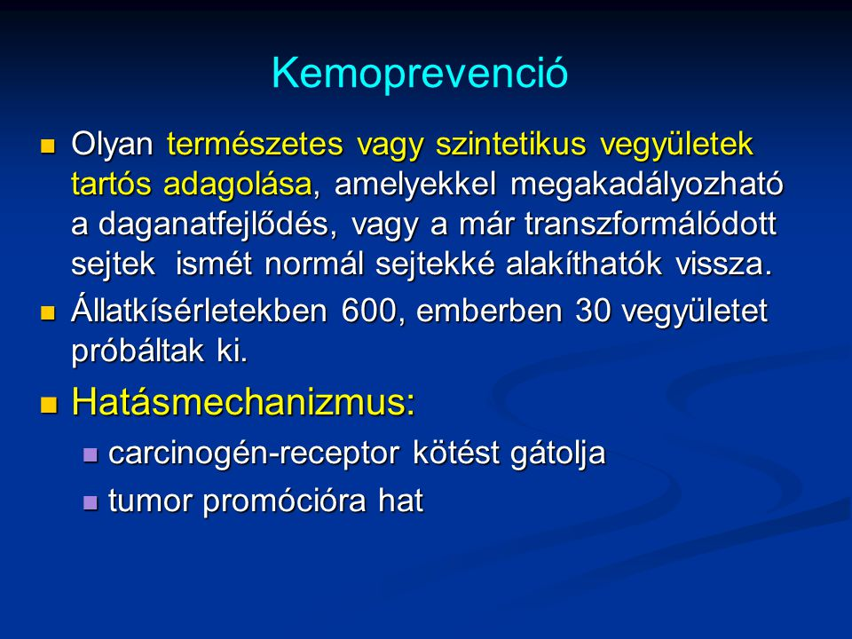 Kemoprevenció Hatásmechanizmus: