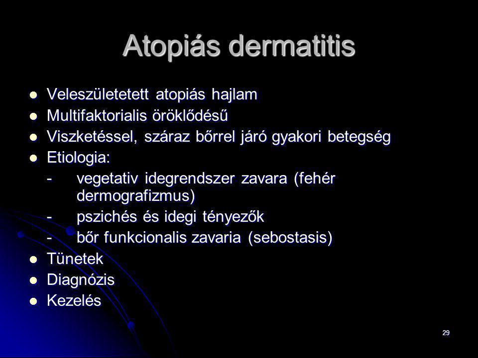 Atopiás dermatitis Veleszületetett atopiás hajlam