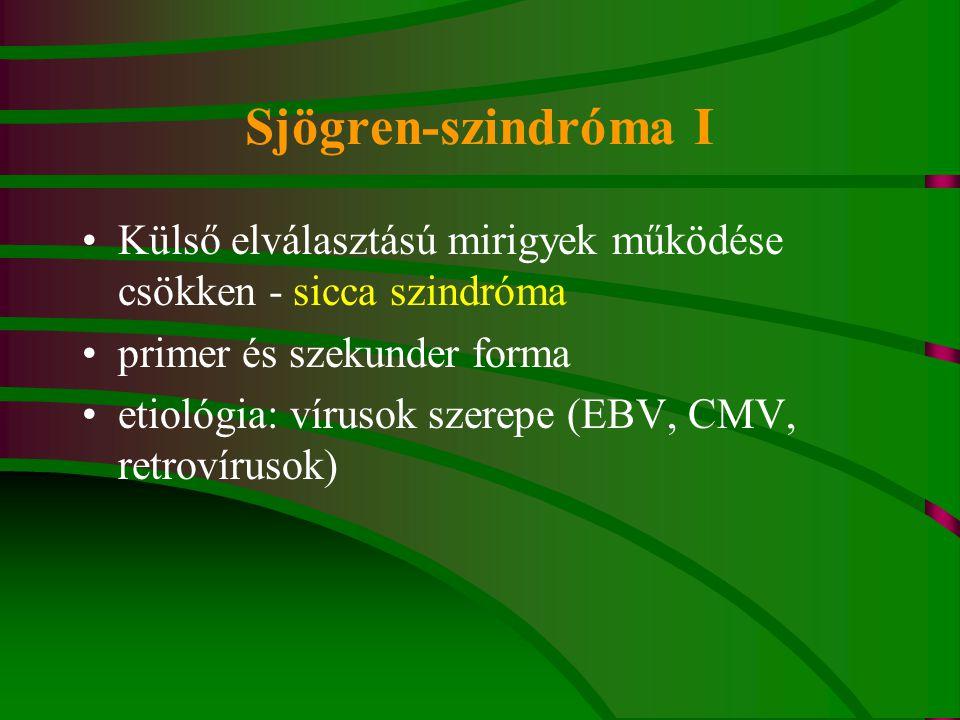 Sjögren-szindróma I Külső elválasztású mirigyek működése csökken - sicca szindróma. primer és szekunder forma.