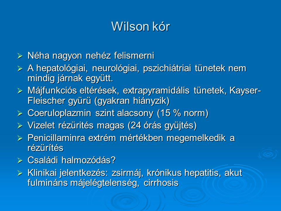 Wilson kór Néha nagyon nehéz felismerni