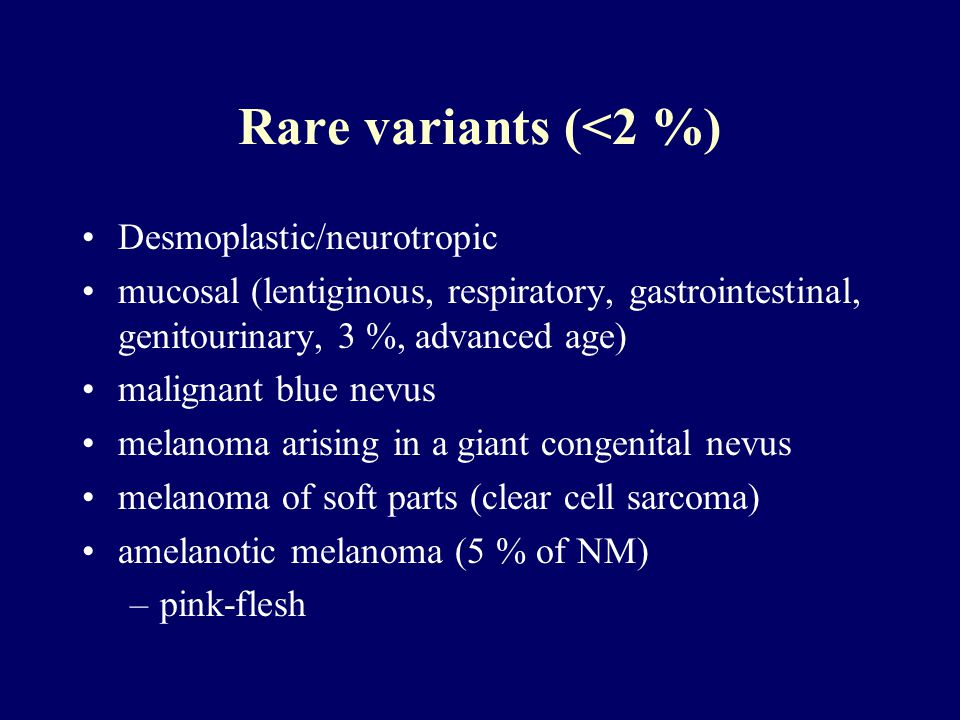 Rare variants (<2 %) Desmoplastic/neurotropic