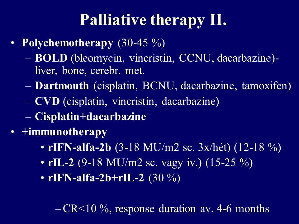 Palliative therapy II. Polychemotherapy (30-45 %)