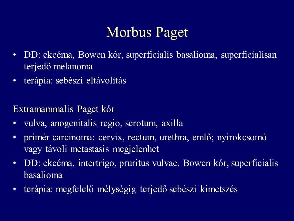 Morbus Paget DD: ekcéma, Bowen kór, superficialis basalioma, superficialisan terjedő melanoma. terápia: sebészi eltávolítás.