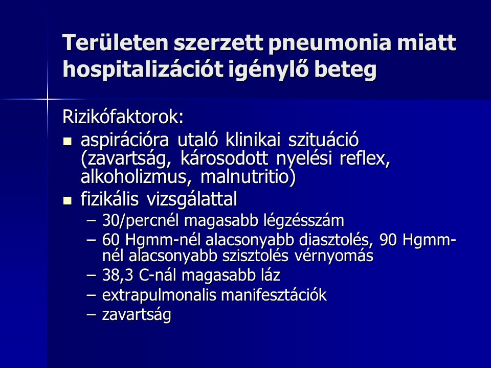 Területen szerzett pneumonia miatt hospitalizációt igénylő beteg
