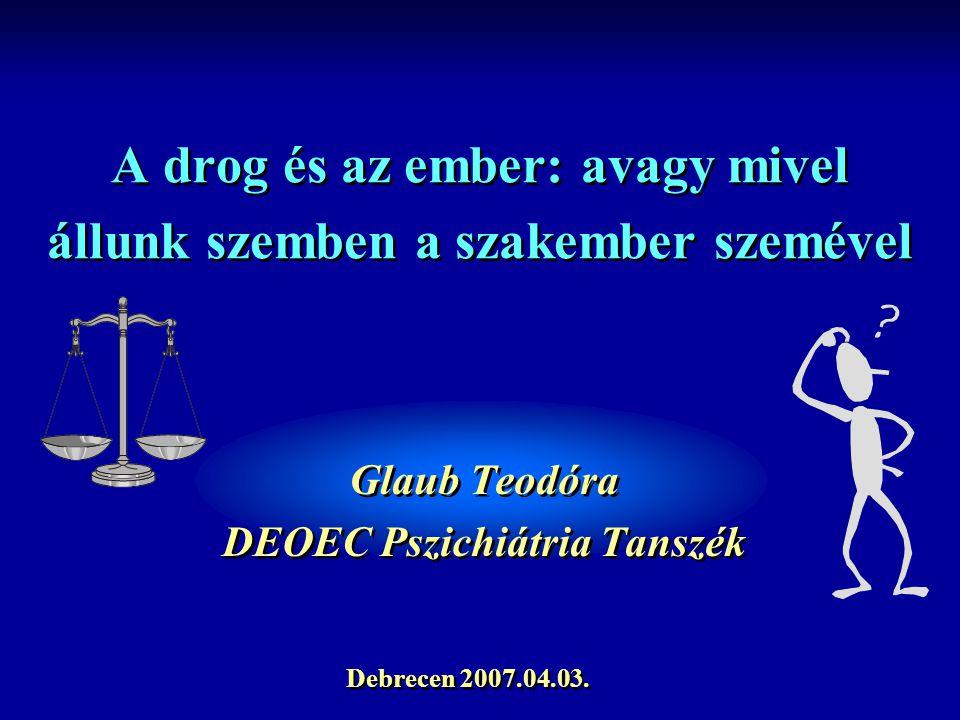 A drog és az ember: avagy mivel állunk szemben a szakember szemével