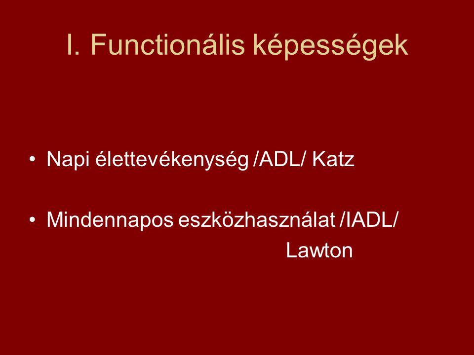 I. Functionális képességek