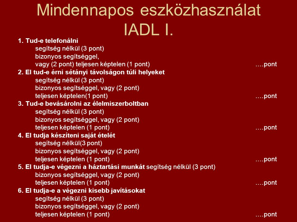 Mindennapos eszközhasználat IADL I.
