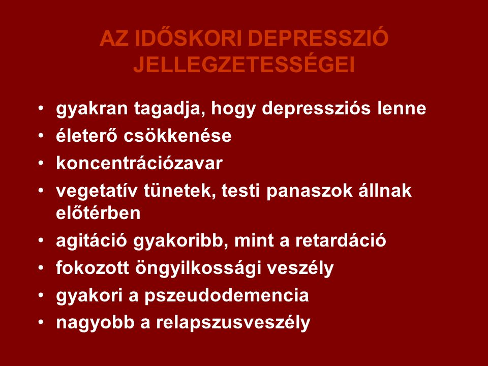AZ IDŐSKORI DEPRESSZIÓ JELLEGZETESSÉGEI