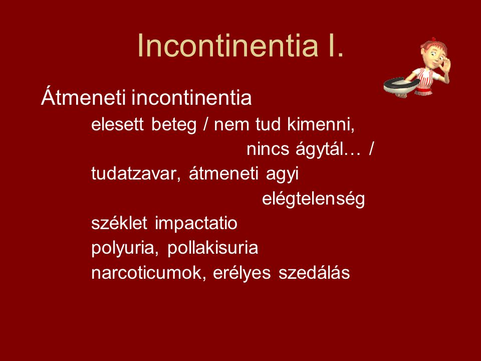 Incontinentia I. Átmeneti incontinentia