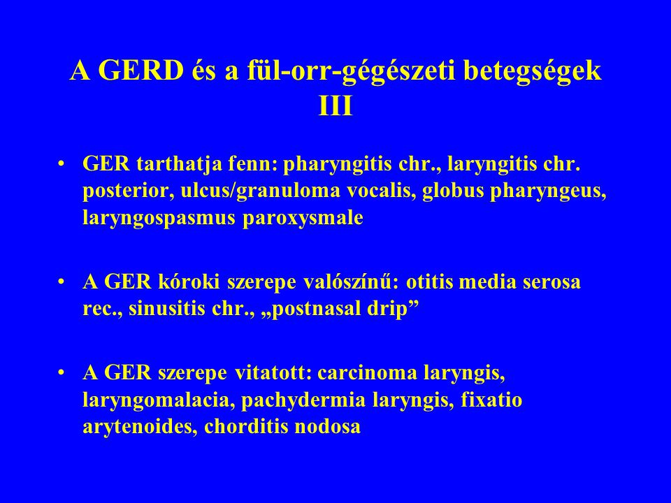 A GERD és a fül-orr-gégészeti betegségek III