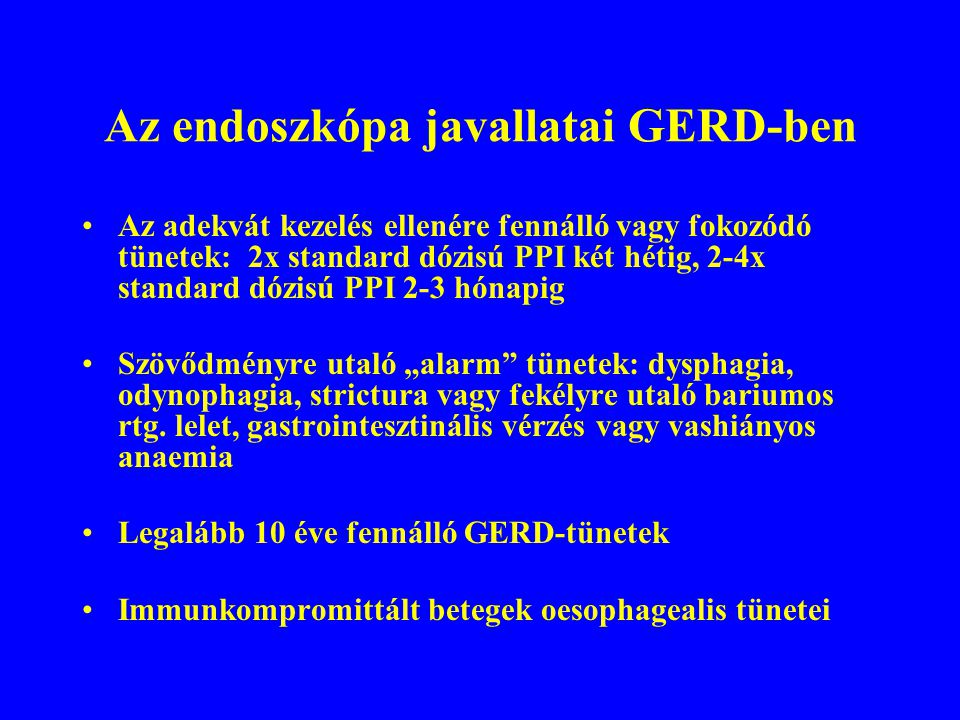 Az endoszkópa javallatai GERD-ben