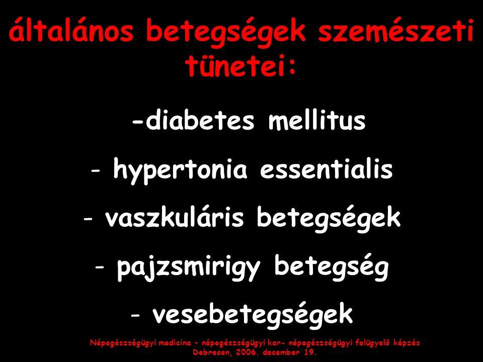 általános betegségek szemészeti tünetei: -diabetes mellitus