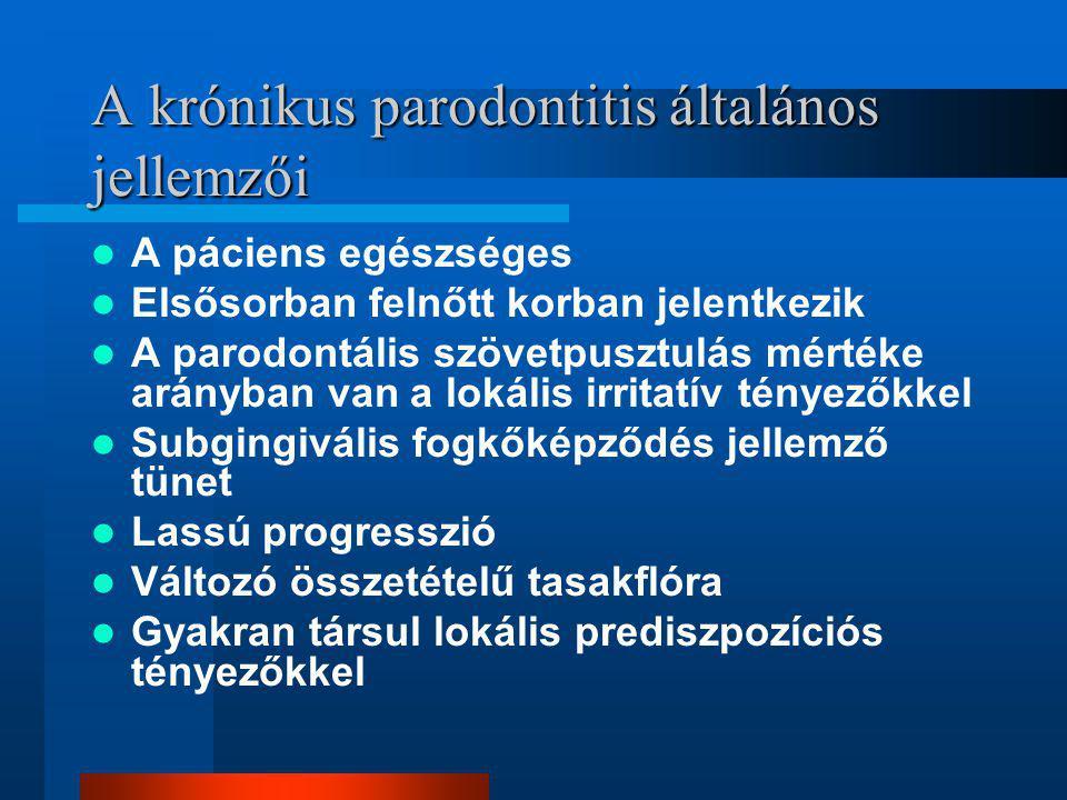 A krónikus parodontitis általános jellemzői