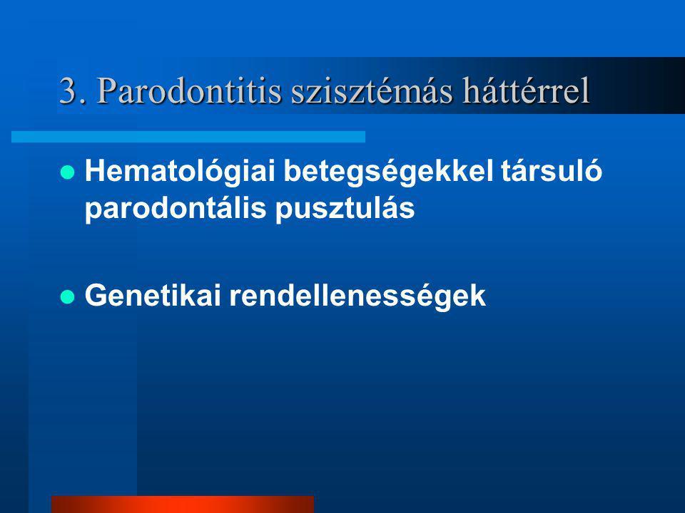 3. Parodontitis szisztémás háttérrel