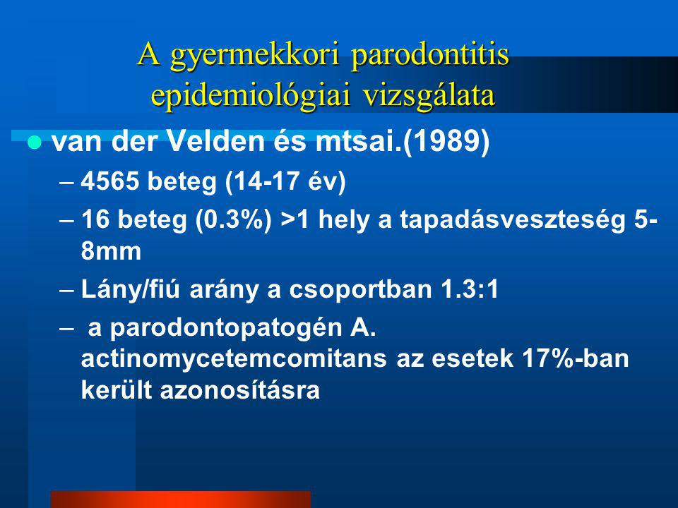 A gyermekkori parodontitis epidemiológiai vizsgálata