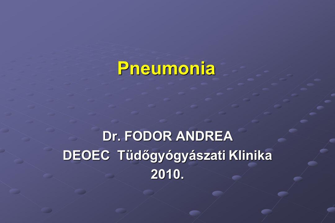 Dr. FODOR ANDREA DEOEC Tüdőgyógyászati Klinika 2010.