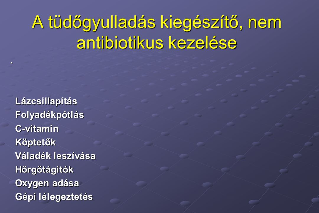 A tüdőgyulladás kiegészítő, nem antibiotikus kezelése