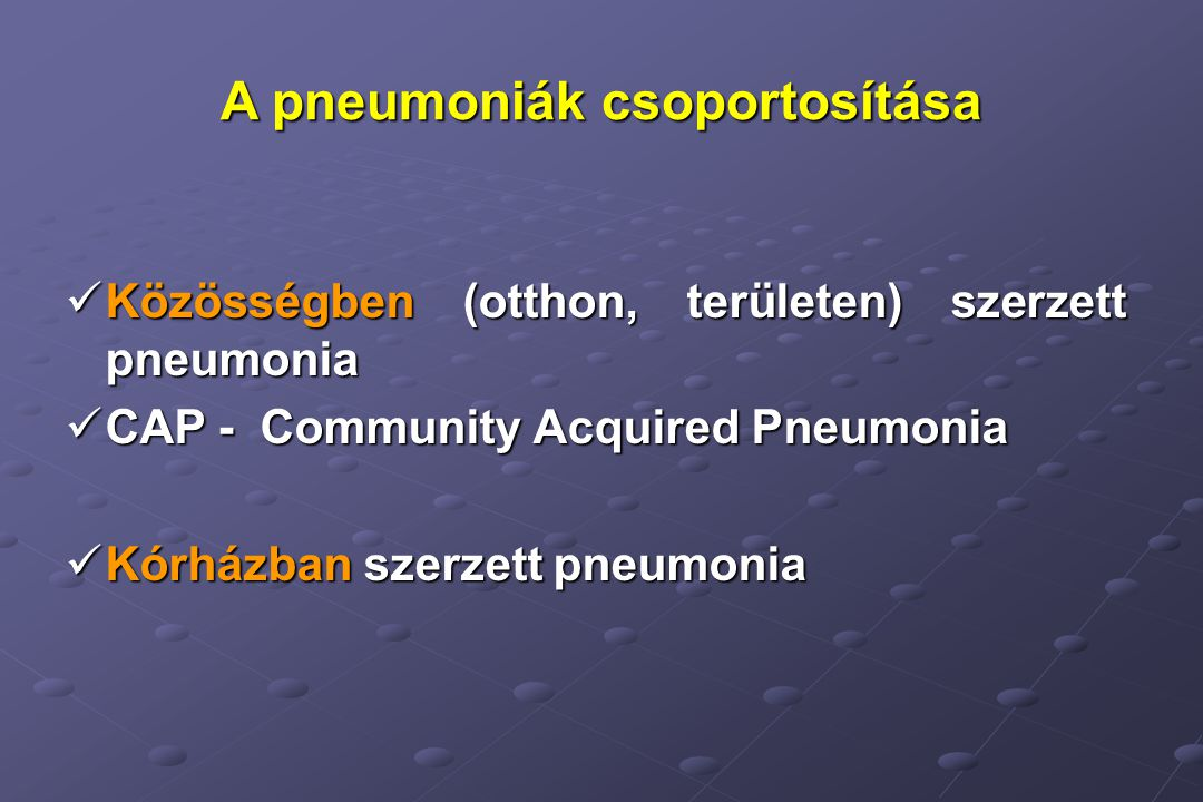 A pneumoniák csoportosítása