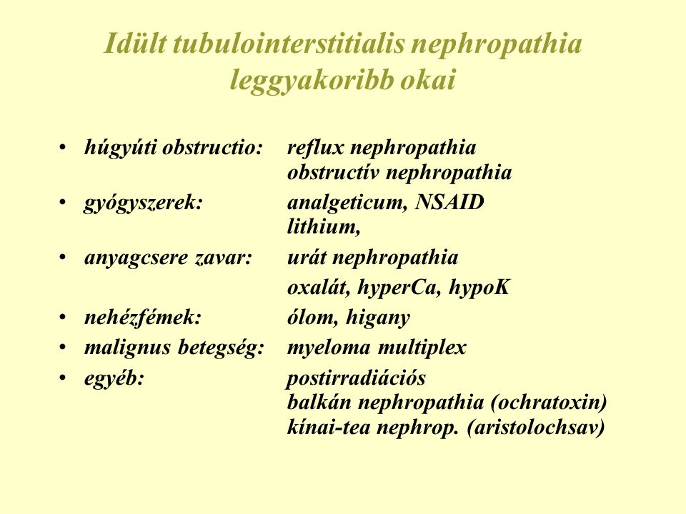Idült tubulointerstitialis nephropathia leggyakoribb okai