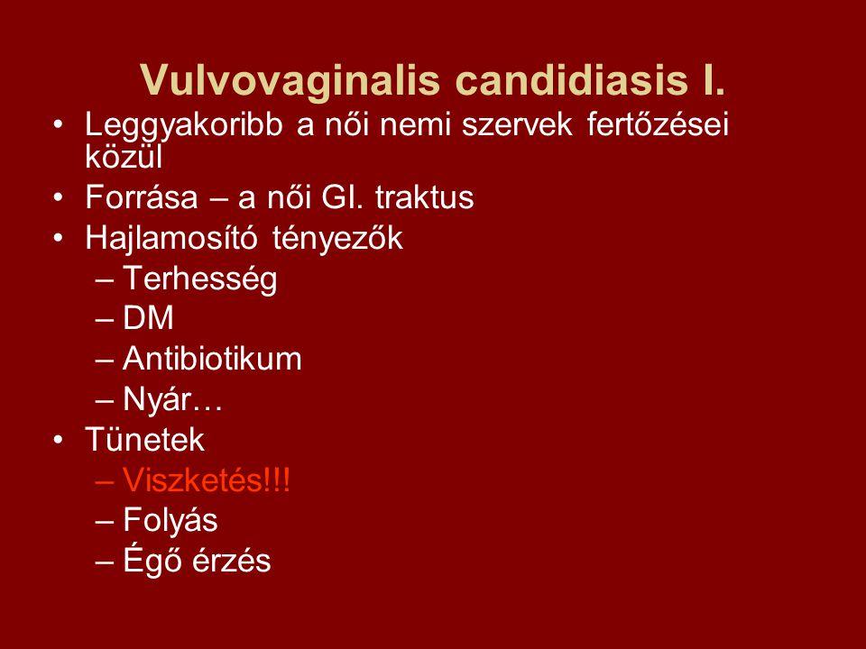Vulvovaginalis candidiasis I.