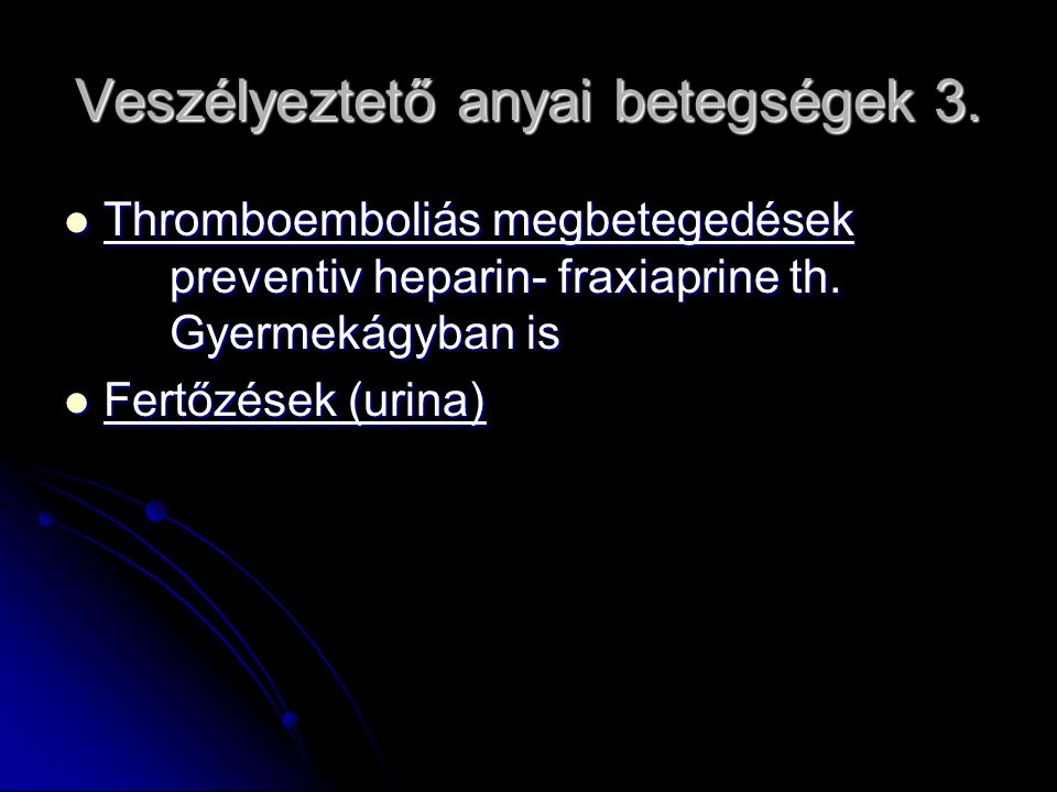 Veszélyeztető anyai betegségek 3.