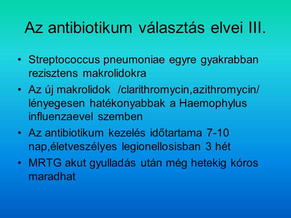 Az antibiotikum választás elvei III.