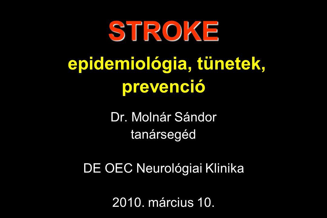 STROKE epidemiológia, tünetek, prevenció