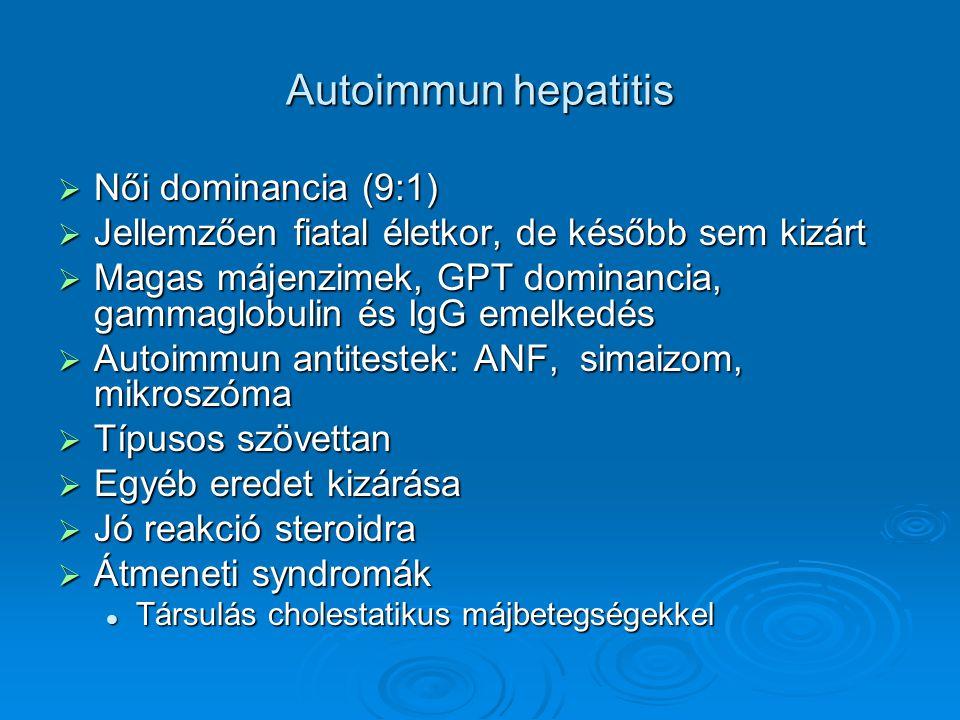 Autoimmun hepatitis Női dominancia (9:1)