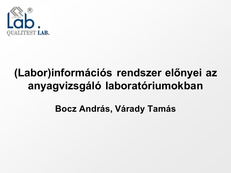 (Labor)információs rendszer előnyei az anyagvizsgáló laboratóriumokban