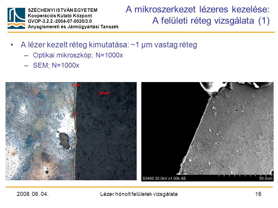 A mikroszerkezet lézeres kezelése: A felületi réteg vizsgálata (1)