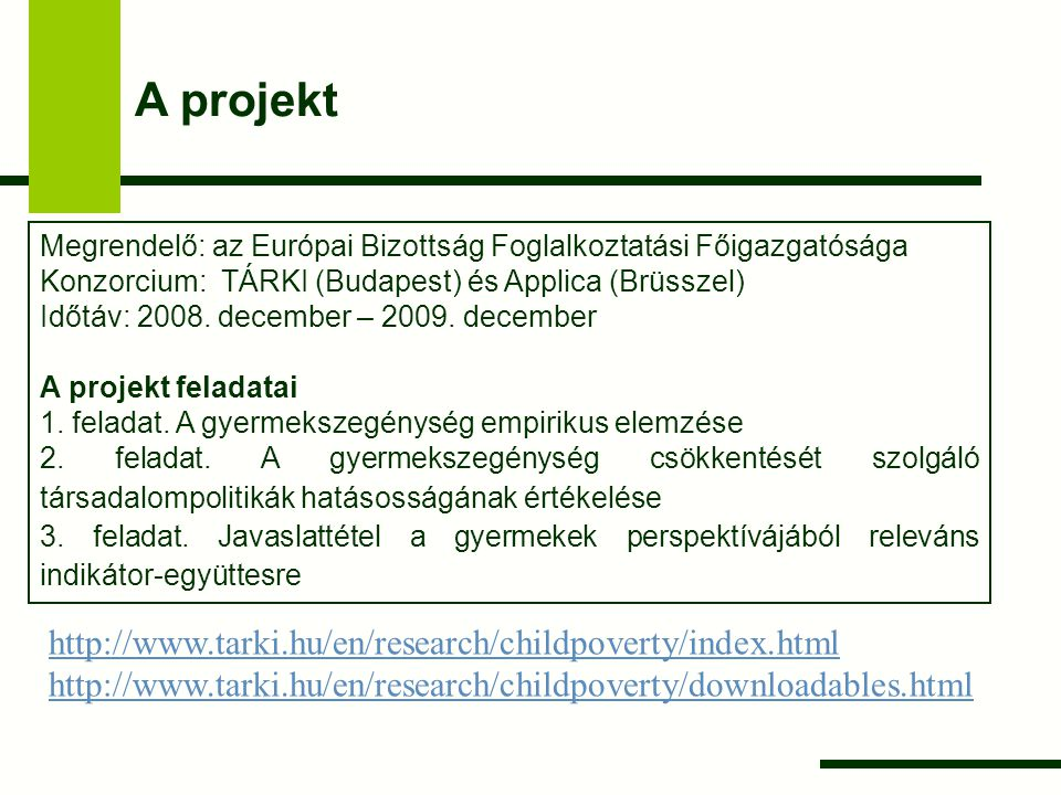 A projekt http://www.tarki.hu/en/research/childpoverty/index.html