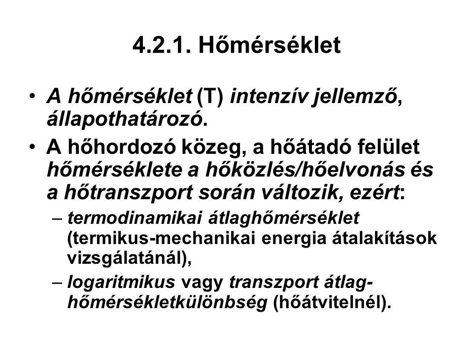 4.2.1. Hőmérséklet A hőmérséklet (T) intenzív jellemző, állapothatározó.