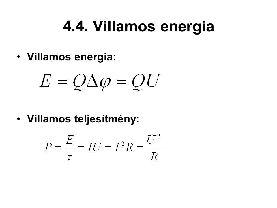 4.4. Villamos energia Villamos energia: Villamos teljesítmény: