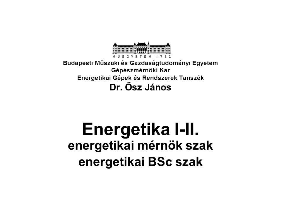 Energetika I-II. energetikai mérnök szak energetikai BSc szak