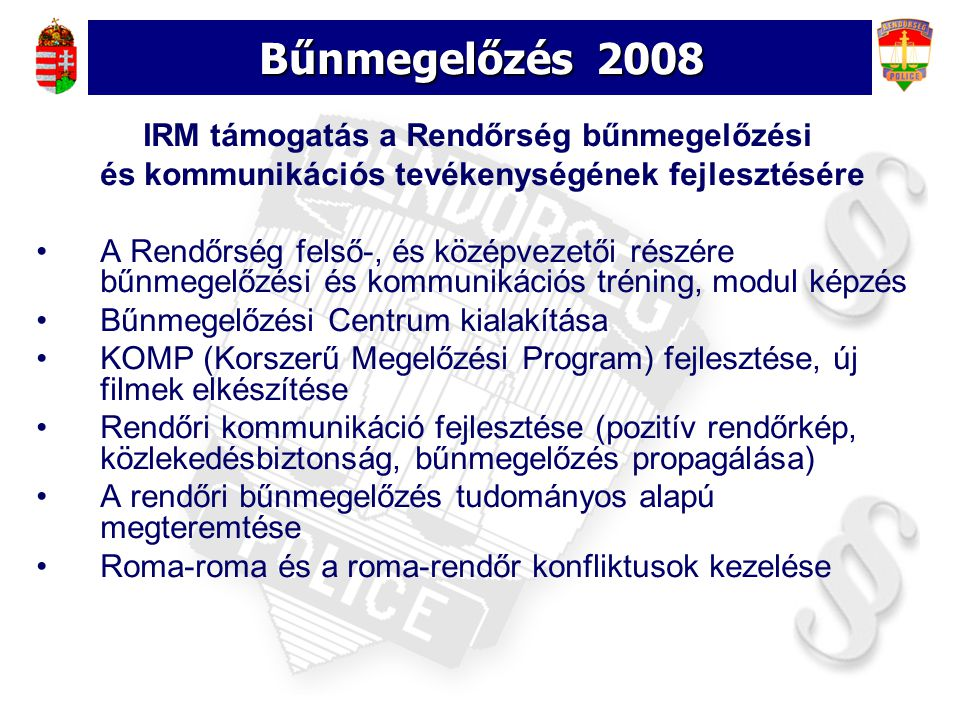 Bűnmegelőzés 2008 IRM támogatás a Rendőrség bűnmegelőzési