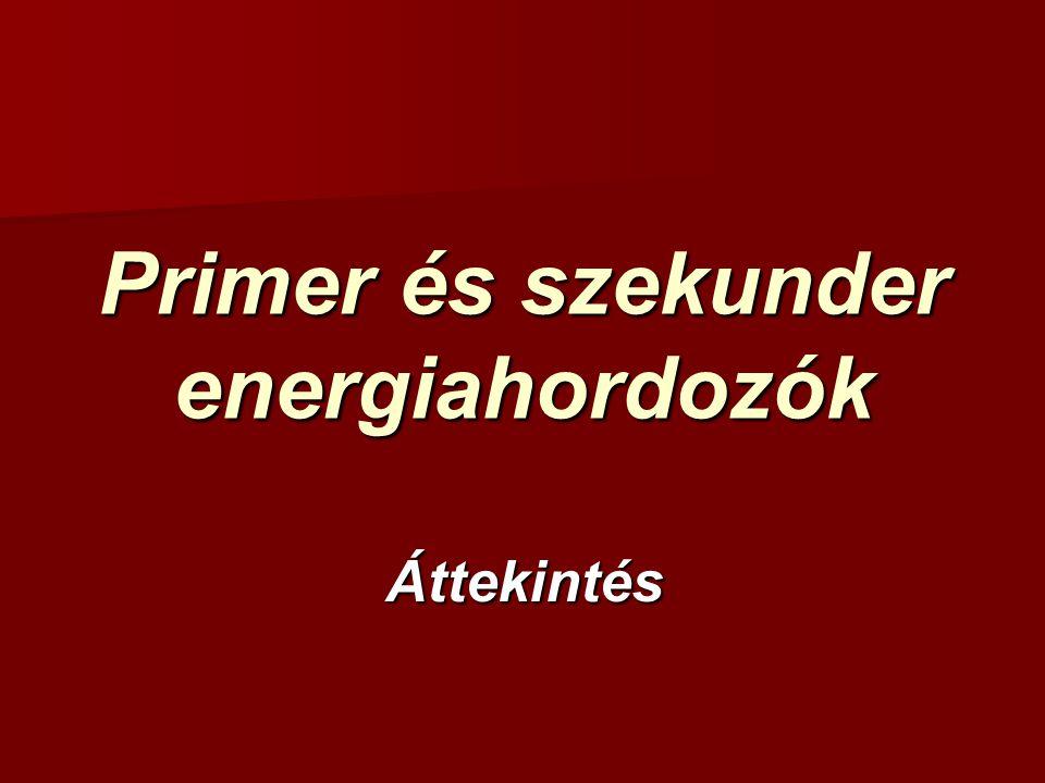Primer és szekunder energiahordozók
