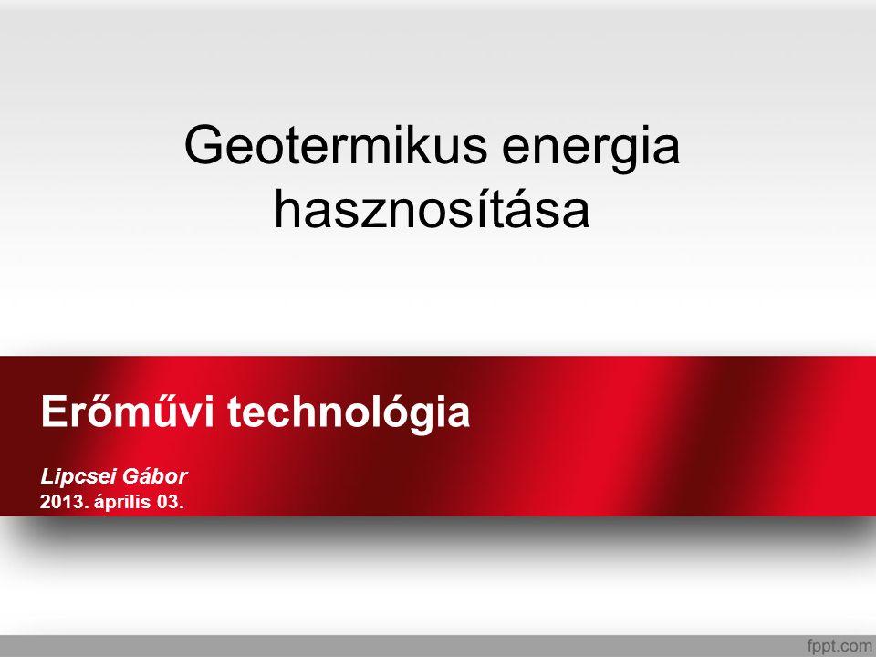 Geotermikus energia hasznosítása