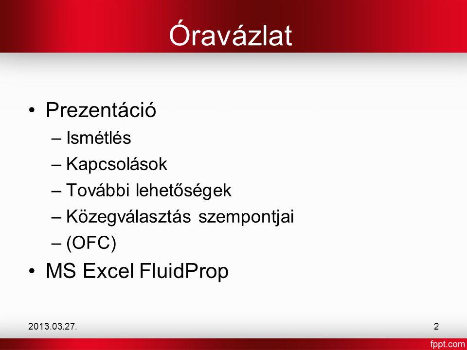 Óravázlat Prezentáció MS Excel FluidProp Ismétlés Kapcsolások