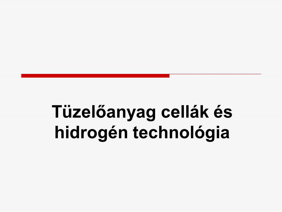 Tüzelőanyag cellák és hidrogén technológia
