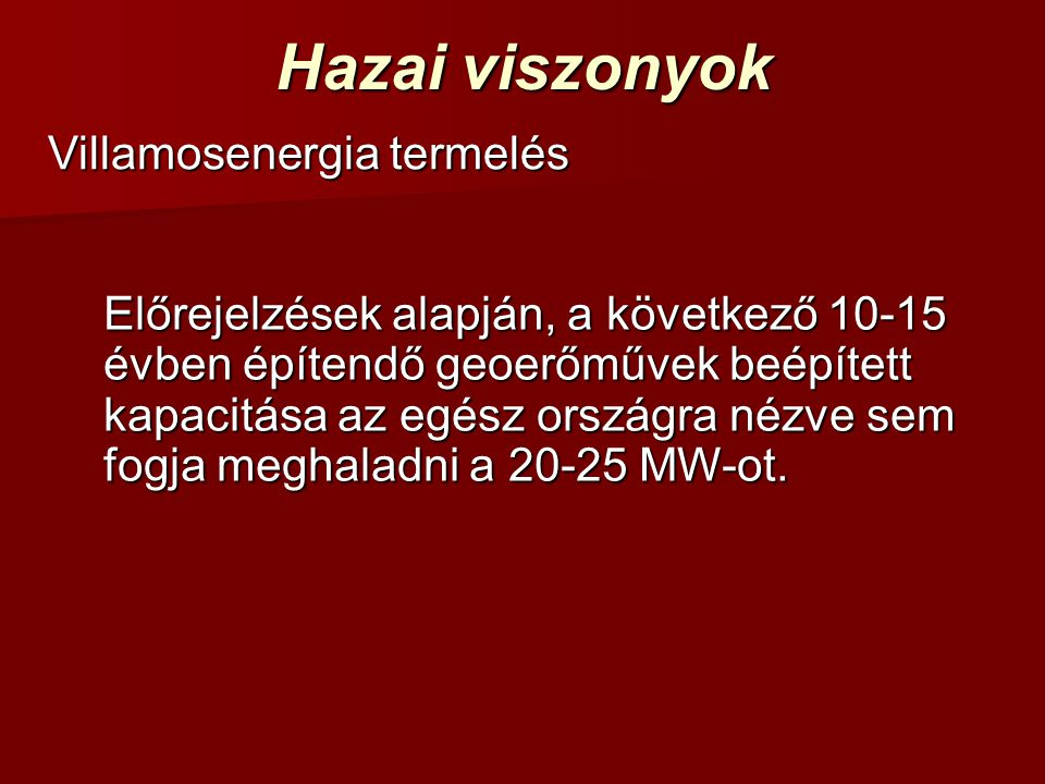 Hazai viszonyok Villamosenergia termelés