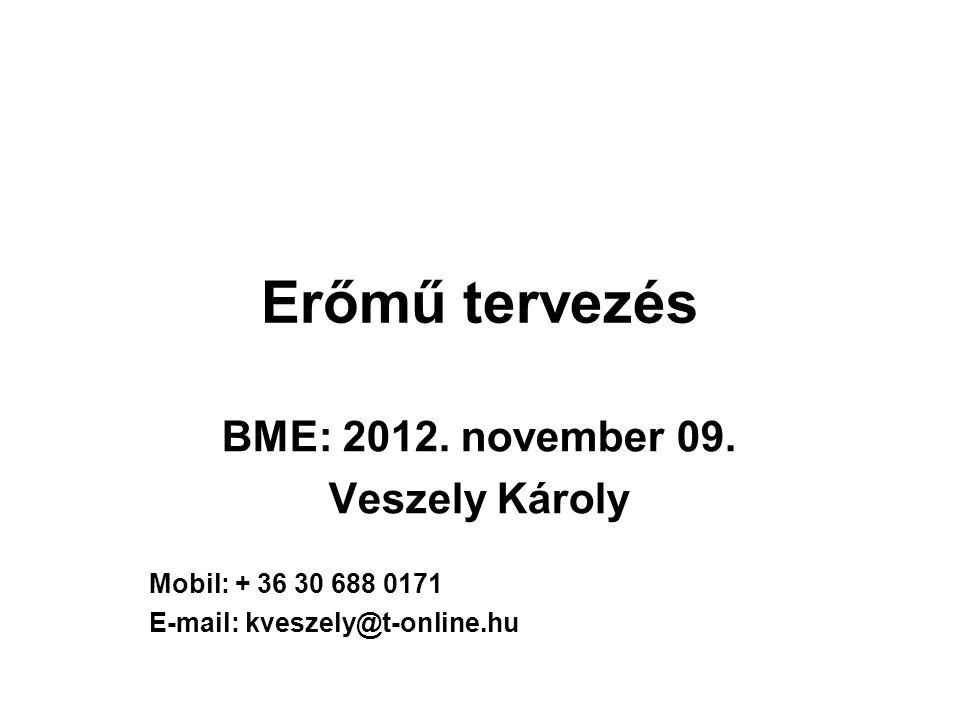 Erőmű tervezés BME: 2012. november 09. Veszely Károly