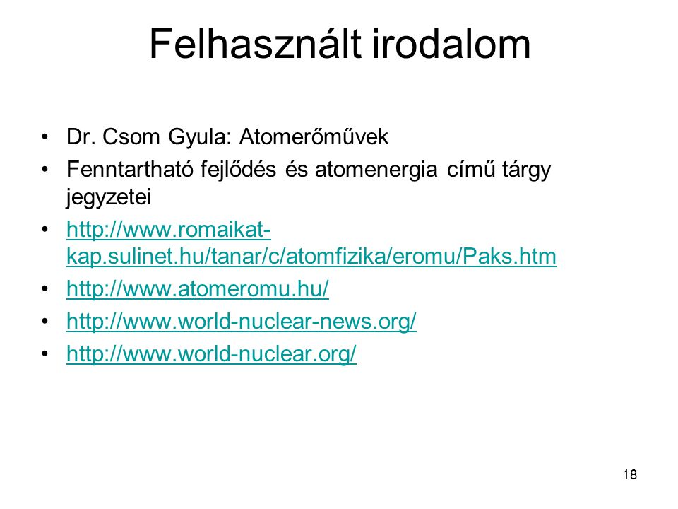 Felhasznált irodalom Dr. Csom Gyula: Atomerőművek