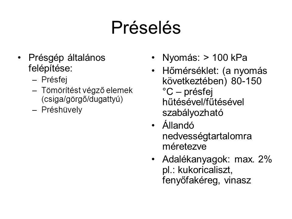 Préselés Présgép általános felépítése: Nyomás: > 100 kPa